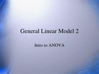 General Linear Model 2