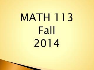 MATH 113 Fall 2014