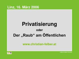 """Privatisierung oder Der """"Raub"""" am Öffentlichen christian-felber.at"""