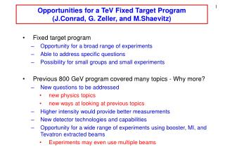 Opportunities for a TeV Fixed Target Program (J.Conrad, G. Zeller, and M.Shaevitz)