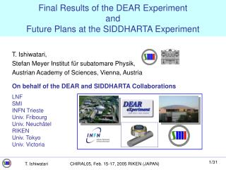 Final Results of the DEAR Experiment  and  Future Plans at the SIDDHARTA Experiment
