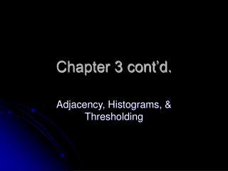 Chapter 3 cont'd.