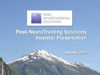Peak NeuroTraining Solutions Investor Presentation January 2014