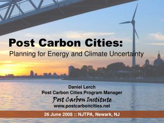 Post Carbon Cities: Planning for Energy and Climate Uncertainty