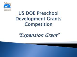 "US DOE Preschool  Development Grants Competition ""Expansion Grant"""