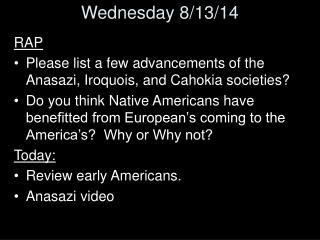 Wednesday 8/13/14