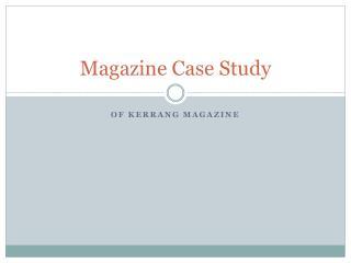 Magazine Case Study