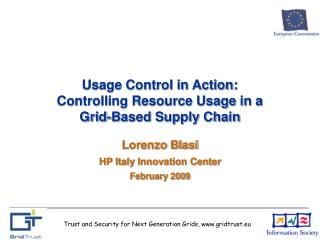Usage Control in Action:  Controlling Resource Usage in a Grid-Based Supply Chain