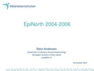 EpiNorth 2004-2006