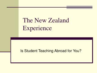 The New Zealand Experience