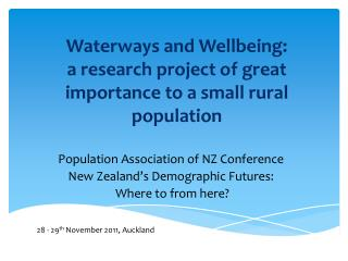 Waterways and Wellbeing:  a research project of great importance  to  a small rural population