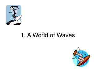 1. A World of Waves