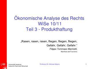 Ökonomische Analyse des Rechts  WiSe 10/11 Teil 3 - Produkthaftung