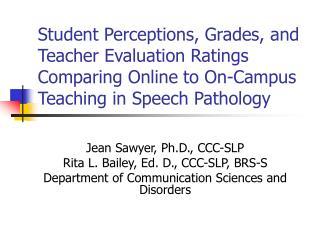 Jean Sawyer, Ph.D., CCC-SLP Rita L. Bailey, Ed. D., CCC-SLP, BRS-S