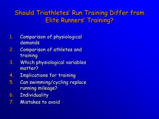 Should Triathletes' Run Training Differ from Elite Runners' Training?