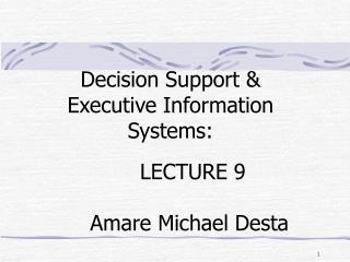 LECTURE  9 Amare Michael Desta