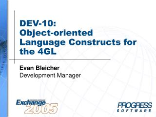 DEV-10: Object-oriented Language Constructs for the 4GL