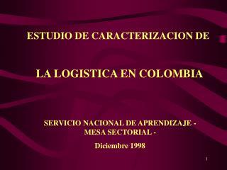 ESTUDIO DE CARACTERIZACION DE   LA LOGISTICA EN COLOMBIA
