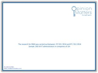 The research for DMG was carried out between: 27/ 02 / 2014 and 07 / 03 / 2014