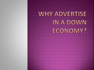 Why advertise in a down economy?