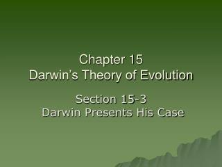Chapter 15 Darwin�s Theory of Evolution