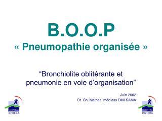 B.O.O.P   Pneumopathie organis e