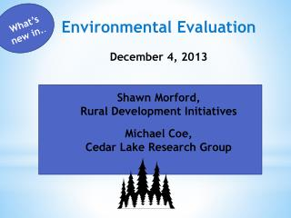 Environmental Evaluation December 4, 2013 Shawn Morford,  Rural Development Initiatives