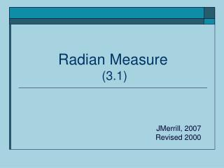 Radian Measure  (3.1)