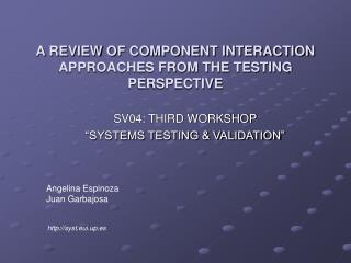 A REVIEW OF COMPONENT INTERACTION APPROACHES FROM THE TESTING PERSPECTIVE