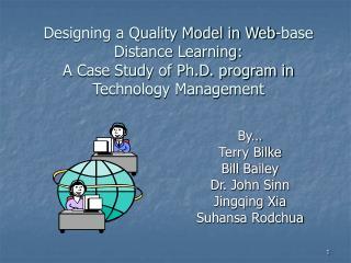 By… Terry Bilke Bill Bailey Dr. John Sinn Jingqing Xia Suhansa Rodchua
