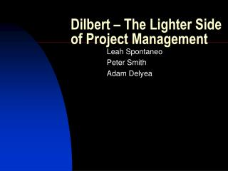 Dilbert – The Lighter Side of Project Management
