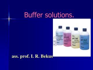 Buffer solutions .