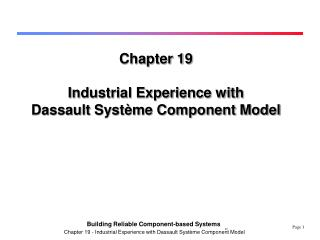 Chapter 19 Industrial Experience with  Dassault Système Component Model