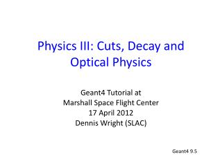 Physics III: Cuts, Decay and Optical Physics