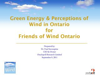 Green Energy & Perceptions of Wind in Ontario  for Friends of Wind Ontario