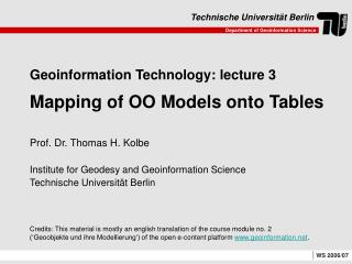 Geoinformation Technology: lecture 3 Mapping of OO Models onto Tables