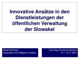 Innovative Ansätze in de n  Dienstleistungen der öffentlichen Verwaltung  der Slowakei