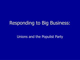 Responding to Big Business: