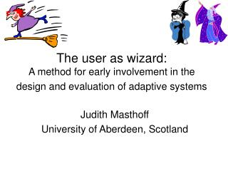 Judith Masthoff University of Aberdeen, Scotland