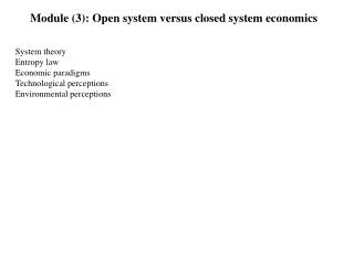 Module (3):  Open system versus closed system economics
