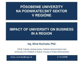 Pôsobenie univerzity  na podnikateľský sektor  v regióne
