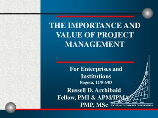 THE IMPORTANCE AND VALUE OF PROJECT MANAGEMENT
