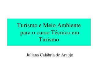 Turismo e Meio Ambiente  para o curso Técnico em Turismo