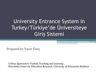 University Entrance System in Turkey/ Türkiye ' de Üniversiteye Giriş Sistemi