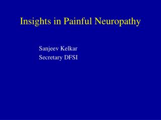 Insights in Painful Neuropathy