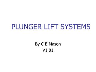 PLUNGER LIFT SYSTEMS