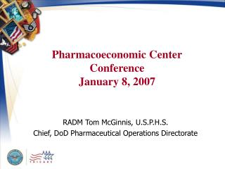 Pharmacoeconomic Center Conference January 8, 2007
