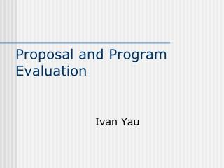 Proposal and Program Evaluation