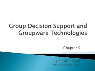 Group Decision Support and Groupware Technologies