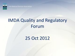 IMDA Quality and Regulatory Forum 25 Oct 2012